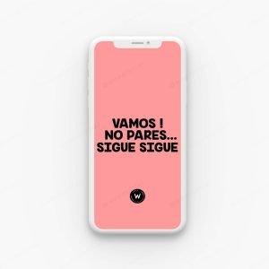 Fondo de pantalla para celular con la frase - No pares..sigue sigue