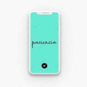 Fondo de pantalla para celular con la frase - Paciencia